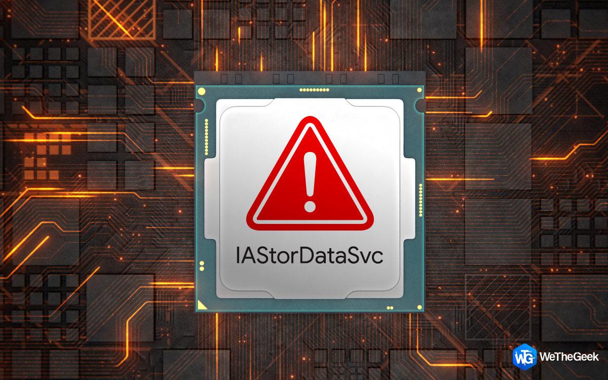 How to fix IAStorDataSvc High CPU Memory Usage In Windows 10