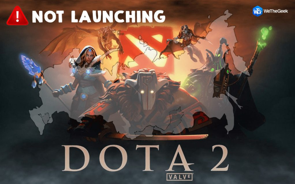 How To Fix Dota 2 Not Launching Issue on Windows 10?