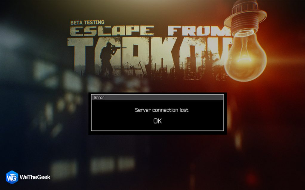 How To Fix Server Connection Lost In Escape From Tarkov In Windows 10?