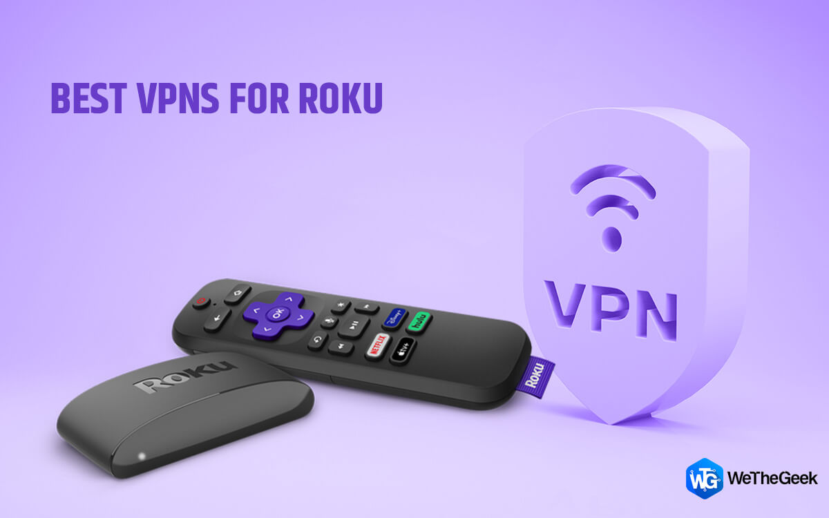 6 Best VPNs for Roku You Must Use IN 2021