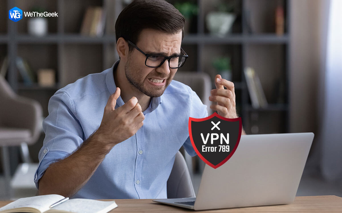 How to Fix VPN Error 789 Connection Failed on Windows 10