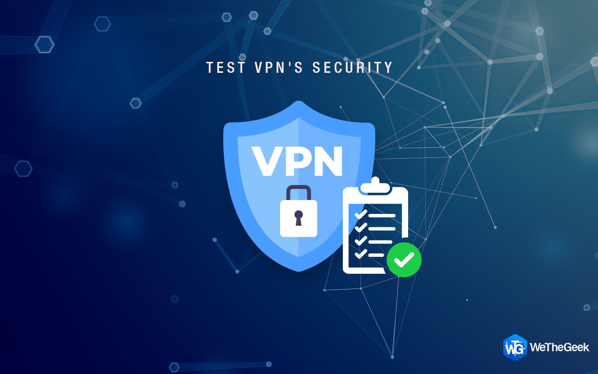 How to Test Your VPN's Security?