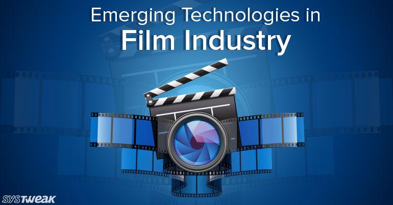Emerging Technologies in Film Industry